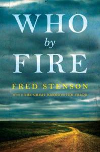 Who By Fire by Fred Stenson
