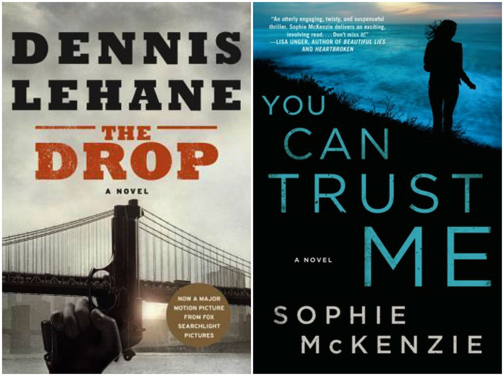 The Drop by Dennis Lehane & You Can Trust Me by Sophie McKenzie
