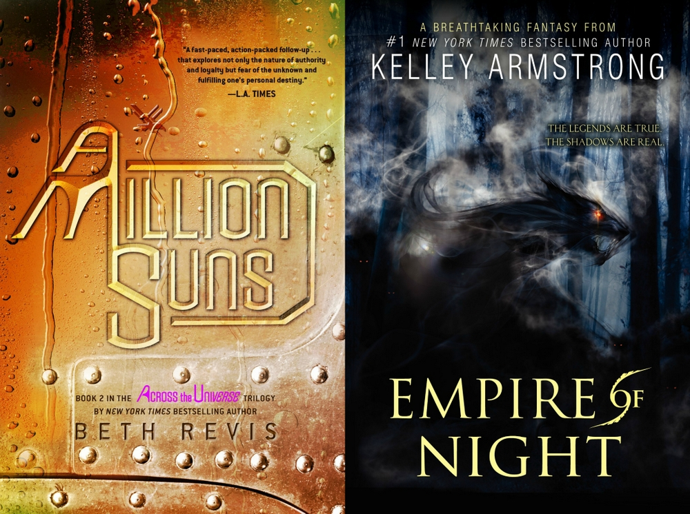1- A Million Suns by Beth Revis & Empire of Night by Kelley Armstrong