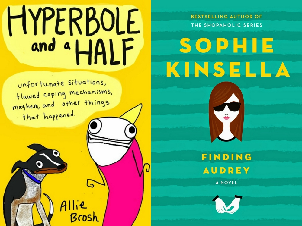 1-Hyperbole and a Half by Allie Brosh & Finding Audrey by Sophie Kinsella